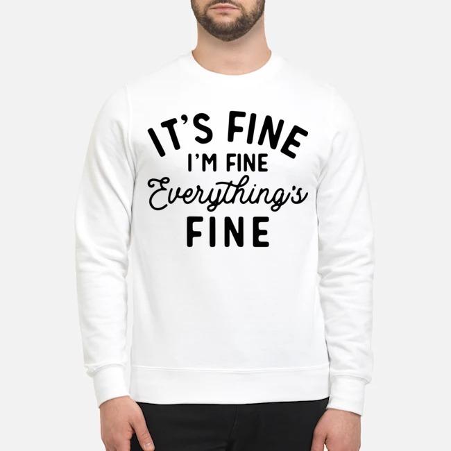 It's fine i'm fine everything is fine Sweater