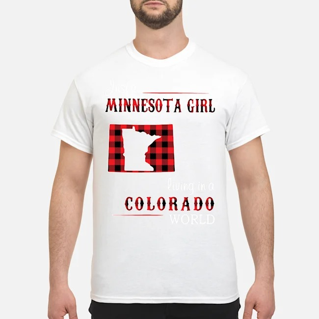 Just A Minnesota Girl Living In A Colorado World Shirts