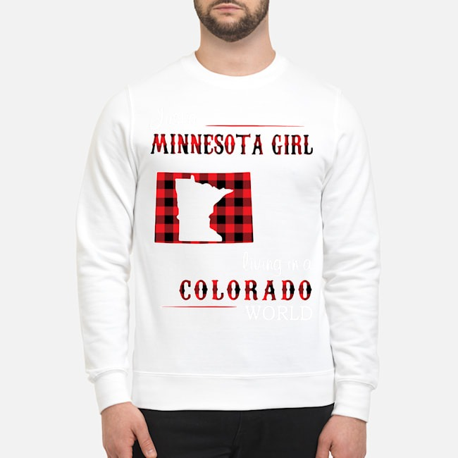Just A Minnesota Girl Living In A Colorado World Sweater
