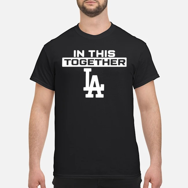 Los Angeles in this together shirt