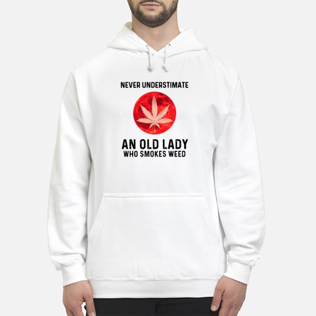 Never Underestimate An Old Lady Who Smokes Weed Hoodie