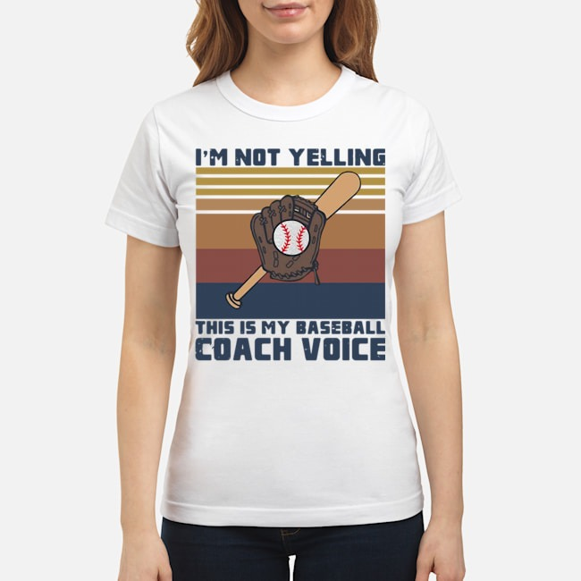 Official I'm Not Yelling This Is My Baseball Coach Voice Vintage Ladies