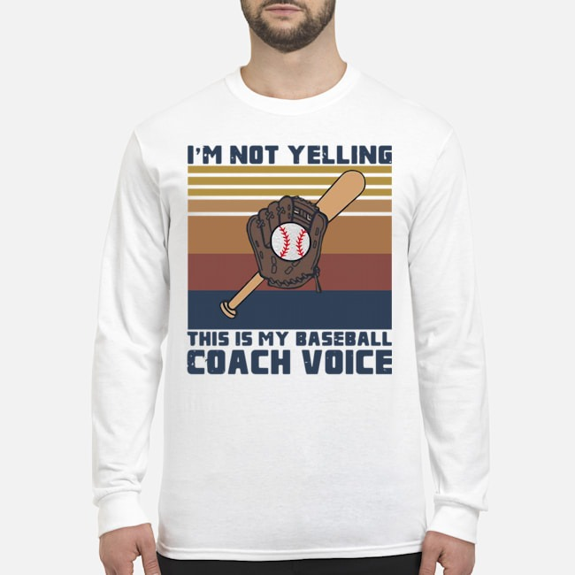 Official I'm Not Yelling This Is My Baseball Coach Voice Vintage Long-Sleeved