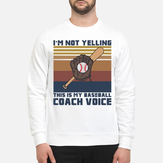 Official I'm Not Yelling This Is My Baseball Coach Voice Vintage Sweater