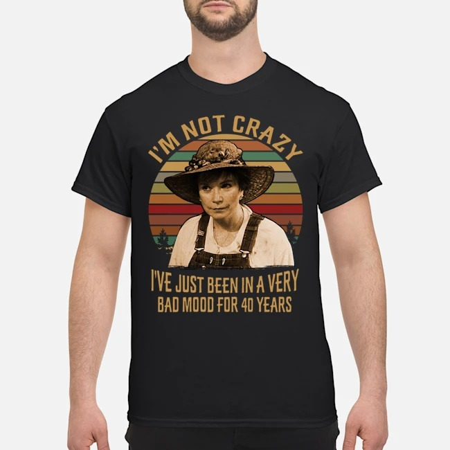 Ouiser Boudreaux I'm Not Crazy I've Just Been In A Very Bad Mood For 40 Years Vintage Shirt