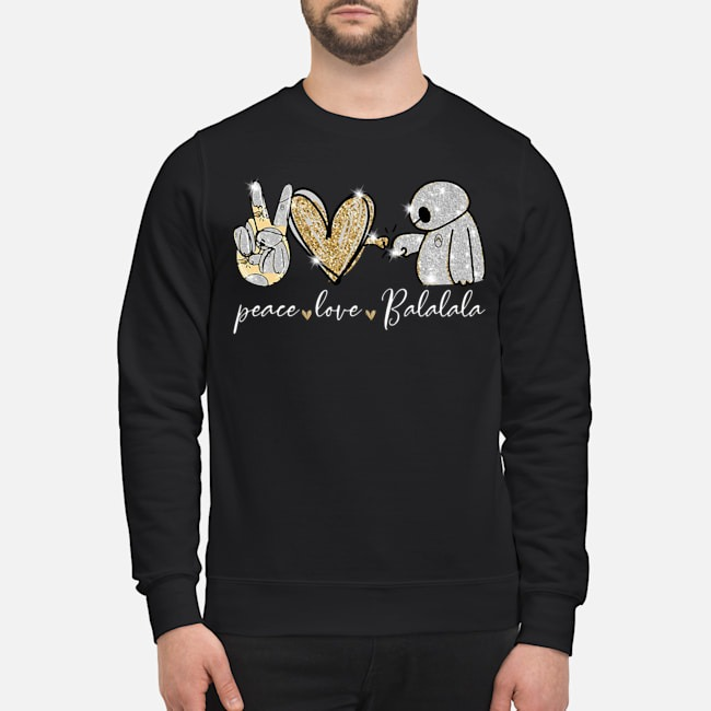 Peace love balalala Baymax diamond Sweater