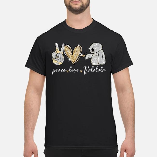 Peace love balalala Baymax diamond shirts