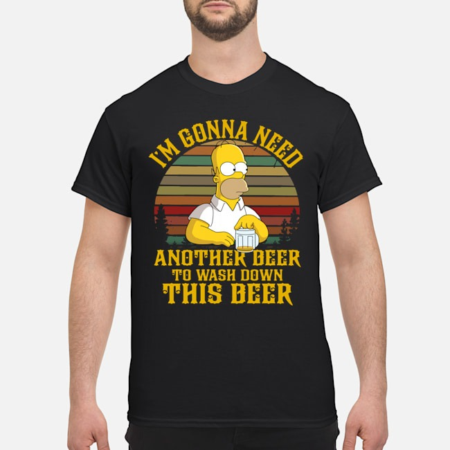 Simpsons I'm Gonna Need Another Beer To Wash Down This Beer Vintage Shirt
