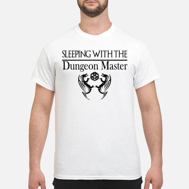 Sleeping with the dungeon master shirt