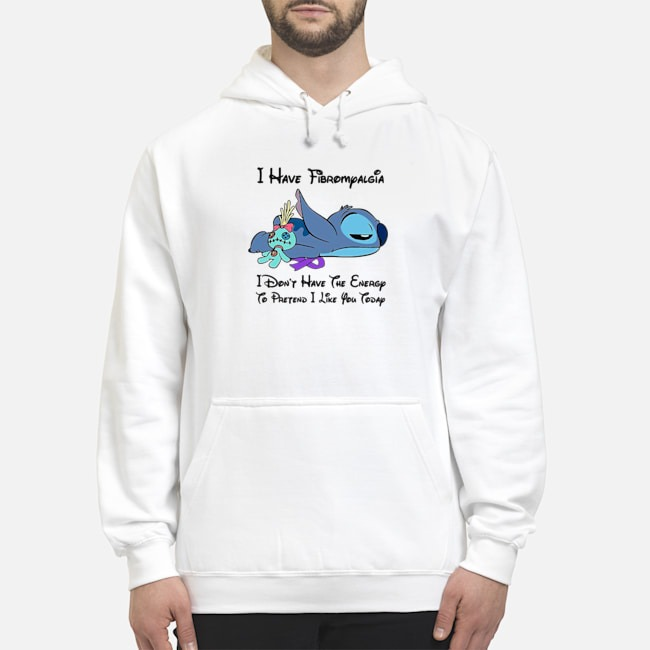 Stitch I Have Fibromyalgia I Don't Have The Energy To Pretend I Like You Today Hoodie