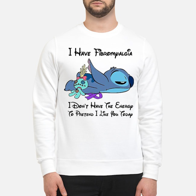 Stitch I Have Fibromyalgia I Don't Have The Energy To Pretend I Like You Today Sweater