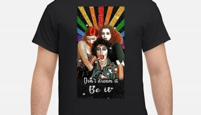 The Rocky Horror Don't Dream It Be It Shirt