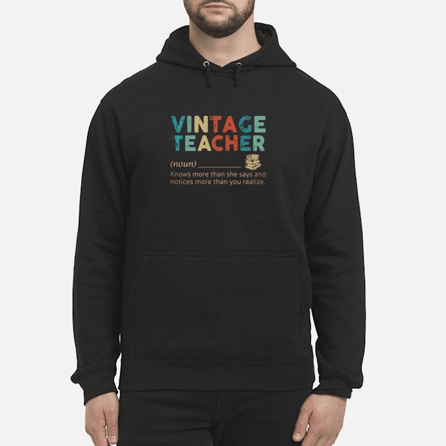 Vintage Teacher Knows More Than She Says And Notices More Than You Realize Hoodie