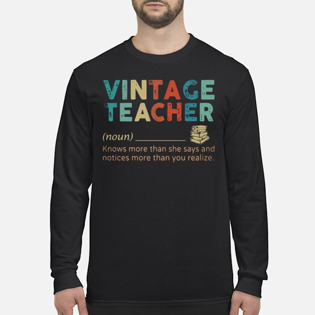 Vintage Teacher Knows More Than She Says And Notices More Than You Realize Long-Sleeved