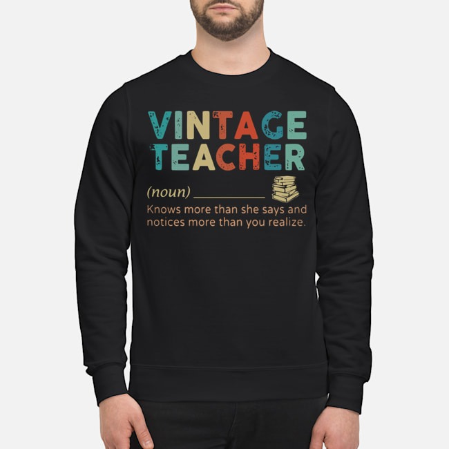 Vintage Teacher Knows More Than She Says And Notices More Than You Realize Sweater