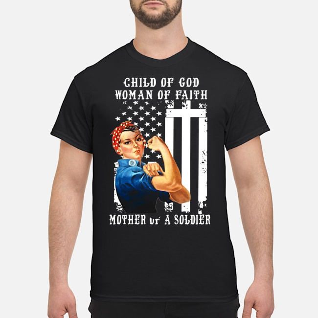 Child of god woman of faith mother of a soldier American flag shirt