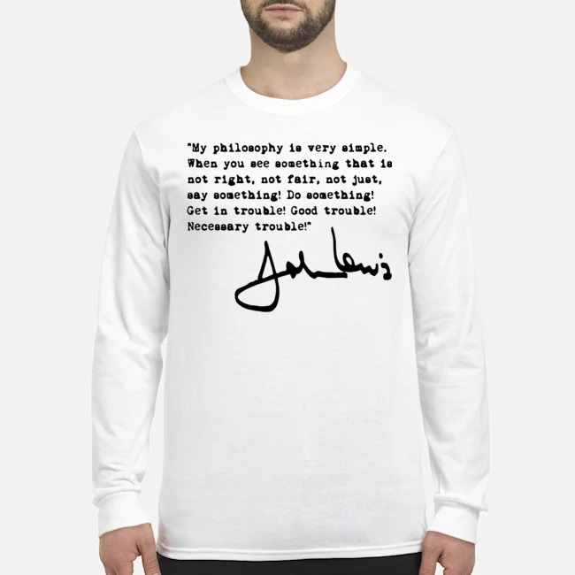 John Lewis good trouble quote Long-Sleeved