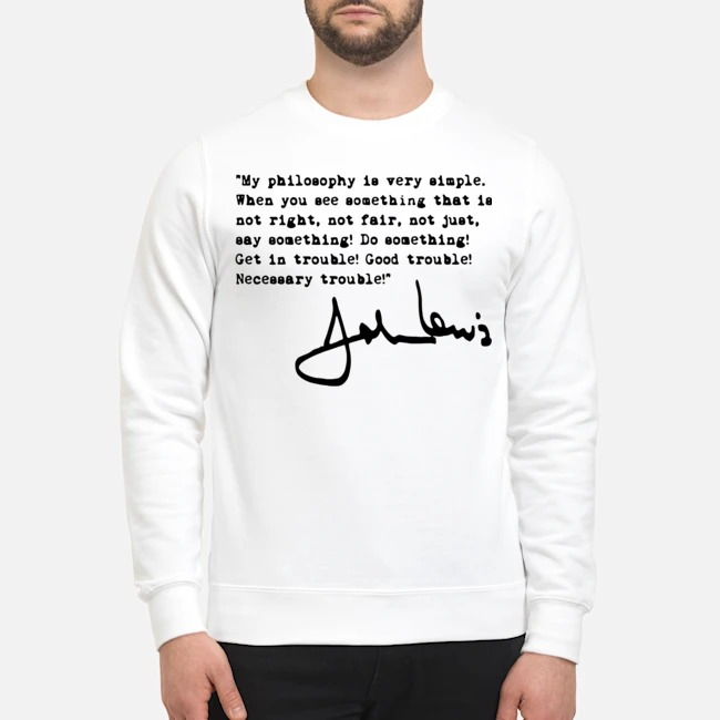 John Lewis good trouble quote Sweater