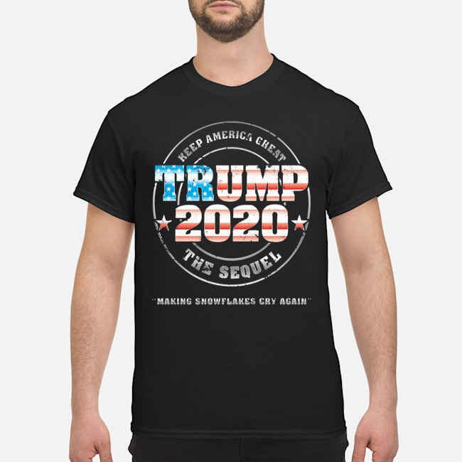 Keep american cheat trump 2020 the sequel making snowflakes cry again shirt