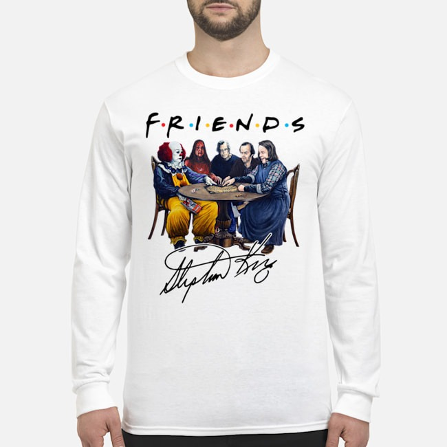 Stephen king is still underrated friends signature Halloween Long-Sleeved
