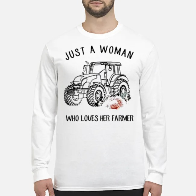 Tractor Just A Woman Who Loves Her Farmer Long-Sleeved