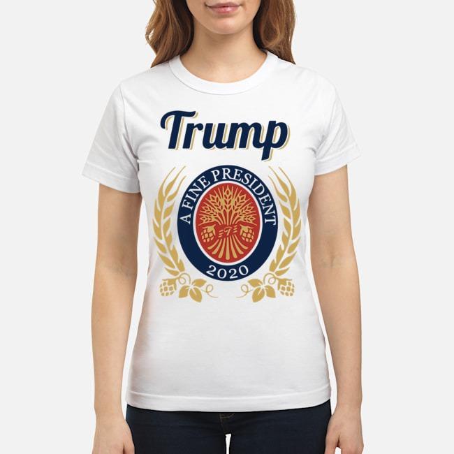 Trump a fine president 2020 tee Ladies