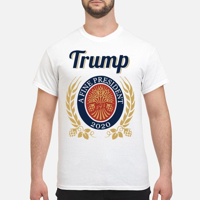Trump a fine president 2020 tee shirt