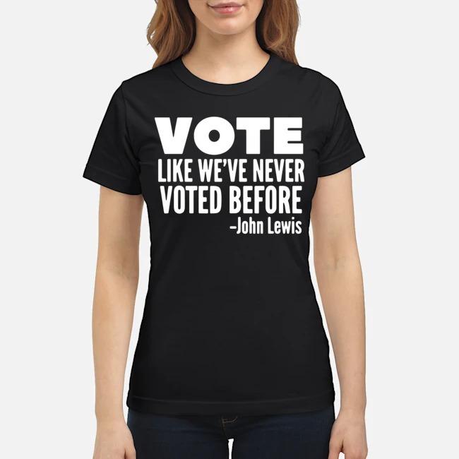 Vote John Lewis quote like we've never voted before Ladies